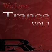 We Love Trance VOL.1 van Various