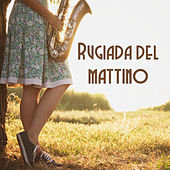 Rugiada del mattino de Various Artists