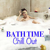 Bath Time Chill Out von Various Artists