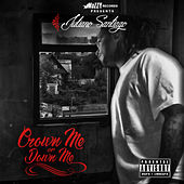 Crown Me or Down Me by Juliano Santiago
