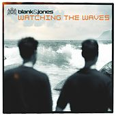 Watching the Waves (All Mixes) von Blank & Jones
