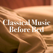 Classical Music Before Bed von Royal Philharmonic Orchestra