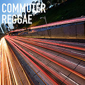 Commuter Reggae by Various Artists