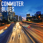 Commuter Blues by Various Artists