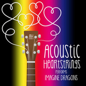 AH Performs Imagine Dragons by Acoustic Heartstrings