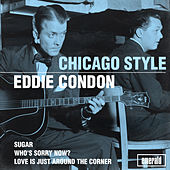 Chicago Style by Eddie Condon