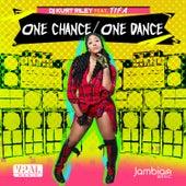 One Chance, One Dance by DJ Kurt Riley