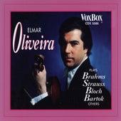 Elmar Oliveira Plays Brahms, Strauss, Bloch, Bartók & Others by Elmar Oliveira