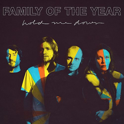 Hold Me Down by Family of the Year