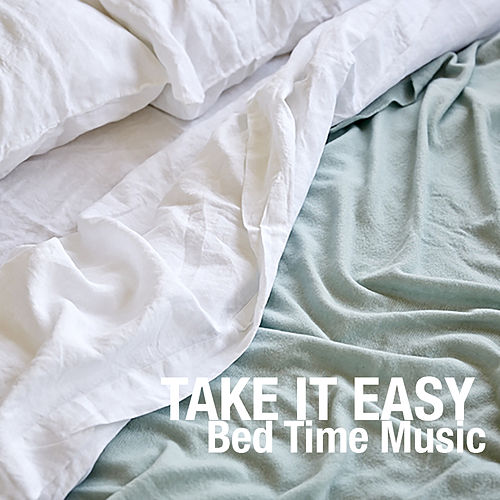 Take It Easy: Bed Time Music von Royal Philharmonic Orchestra