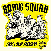 The Old Breed Rides Again by Bomb Squad