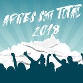 Après Ski Total 2018 by Various Artists