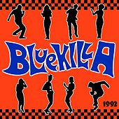 Bluekilla (1992) by Bluekilla