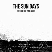 (Get him) off your mind by The Sundays