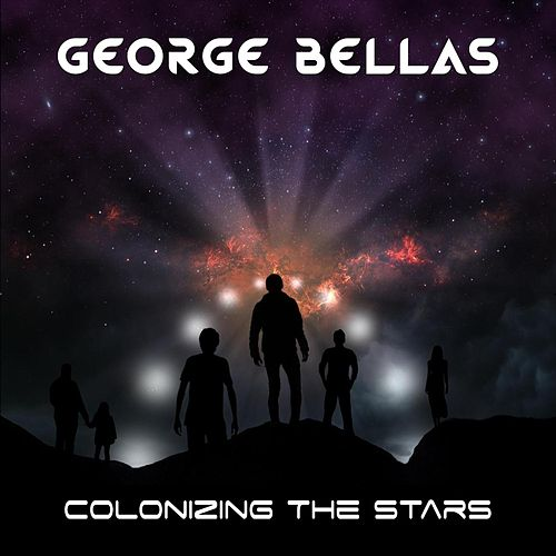 Colonizing the Stars by George Bellas