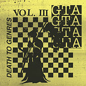 Death To Genres, Vol. 3 by GTA