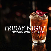 Friday Night Drinks With Friends von Various Artists
