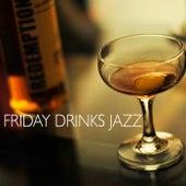 Friday Drinks Jazz von Various Artists