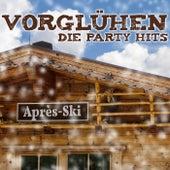 Vorglühen - Die Party Hits by Various Artists