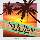Fun Fun Fun (Live) by Jan & Dean