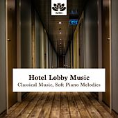 Hotel Lobby Music - Classical Music, Soft Piano Melodies for Deep Relaxation by Piano bar