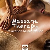 Massage Therapy - Relaxation Music for Spa, Wellness Centers, Well Being, Health Benefits von Massage Therapy Music