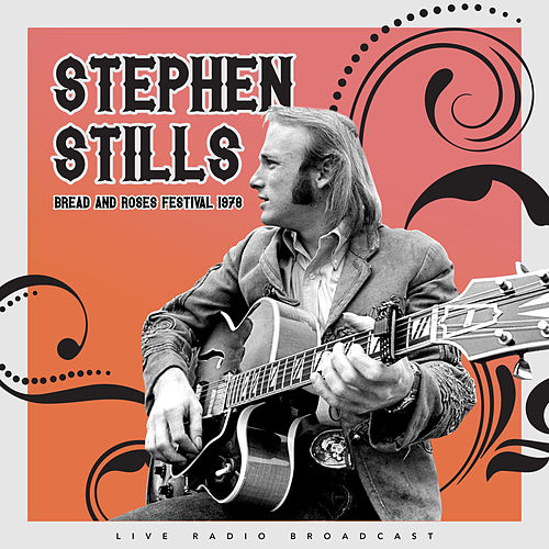 Bread and Roses Festival (Live) by Stephen Stills