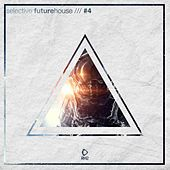 Selective: Future House, Vol. 4 von Various Artists