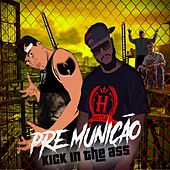 Kick in the Ass by Pre Munição