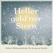 Heller gold'ner Stern (Schöne Weihnachtslieder für die ganze Familie) by Various Artists