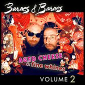 Aged Cheese & Fine Whines, Vol. 2 by Barnes & Barnes