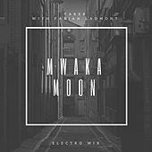 Mwaka Moon (Electro Mix) by Tarek