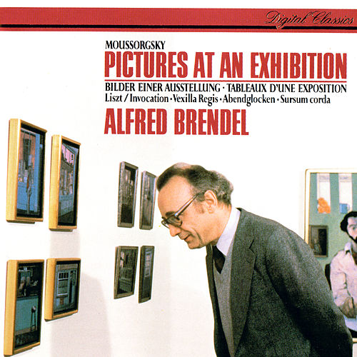 Mussorgsky: Pictures At An Exhibition / Liszt: Piano Works by Alfred Brendel