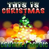 This Is Christmas Country Music by Various Artists