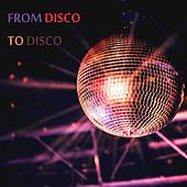 From Disco to Disco by Various Artists