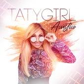Taty Girl (Acústico) de Taty Girl