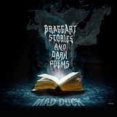 Braggart Stories and Dark Poems by Mad Duck
