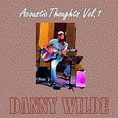 Acoustic Thoughts, Vol. 1 de Danny Wilde