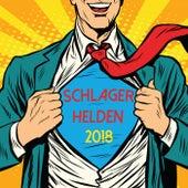 Schlager Helden 2018 von Various Artists