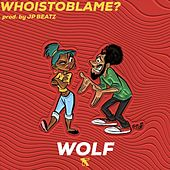 Who Is to Blame by Wolf