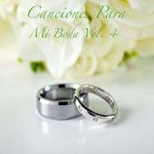 Canciones para Mi Boda, Vol. 4 de Various Artists