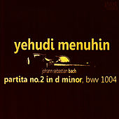 Bach: Partita No. 2 in D Minor, BWV1004 by Yehudi Menuhin