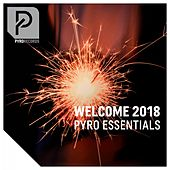 Welcome 2018 (Pyro Essentials) by Various Artists