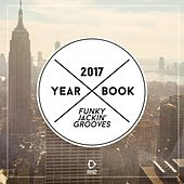 Yearbook 2017 - Funky Jackin' Grooves by Various Artists