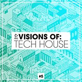 Visions of: Tech House, Vol. 5 by Various Artists