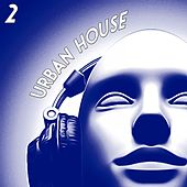 Urban House, 2 (The House Selection) by Various Artists