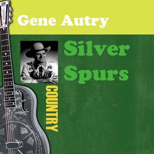 Silver Spurs by Gene Autry