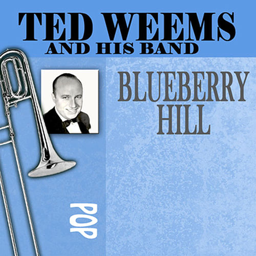 Blueberry Hill by Ted Weems
