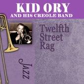 Twelfth Street Rag by Kid Ory