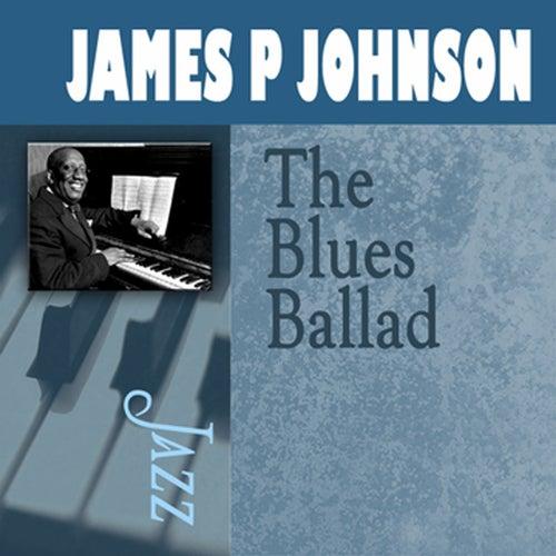 The Blues Ballad by James P. Johnson